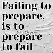 Failing to prepare is to prepare to fail