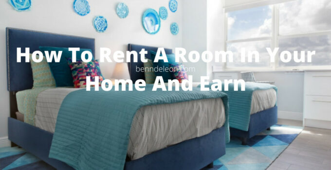 How To Rent A Room In Your Home And Earn