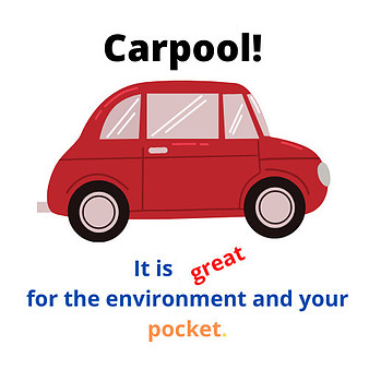 Carpool, it is great for the environment and your pocket.