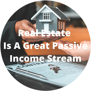 real estate is a great passive income stream