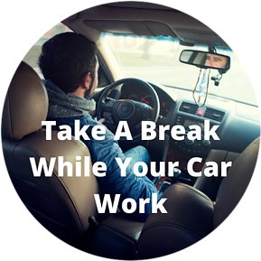Take a break while your car work