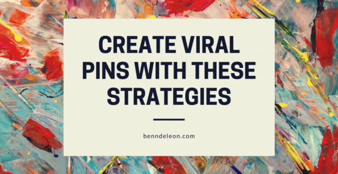 Create Viral Pins With These Strategies