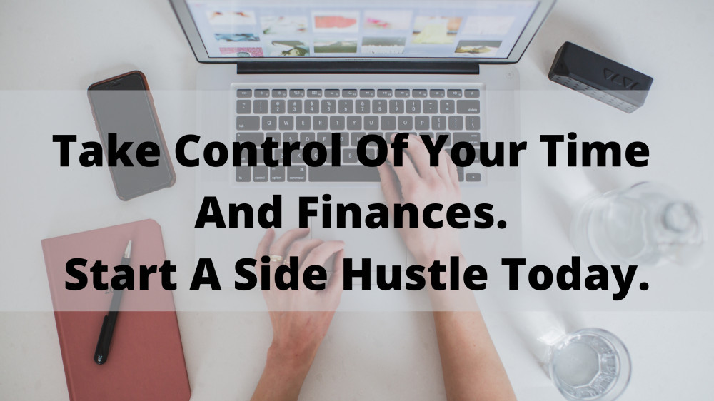 Take control of your time and finances. Start a side hustle today